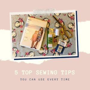 Top 5 Sewing Tips
