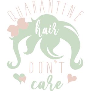 Quarantine Hair Don't Care SVG file